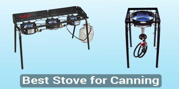 Best Stove for Canning